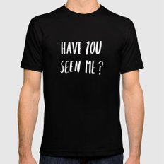 Have you seen me? Black Mens Fitted Tee SMALL