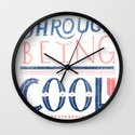 THROUGH BEING COOL Wall Clock