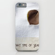 That Time of Year iPhone 6 Slim Case