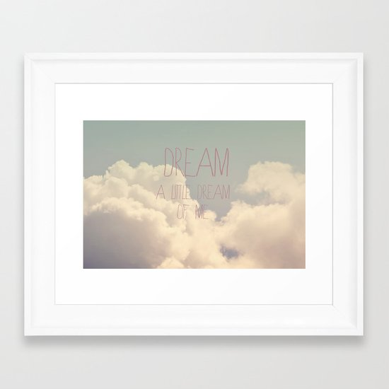 Dream A Little  Framed Art Print