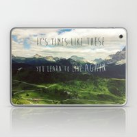 It's times like these you learn to live again Laptop & iPad Skin