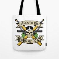 Gangsta Rap Made Me Do It Tote Bag