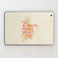 I'LL ALWAYS FINISH WHAT I STAR... Laptop & iPad Skin