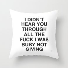I Didn't Hear You Throw Pillow