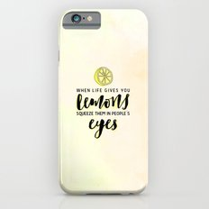 When Life Gives You Lemons iPhone 6 Slim Case