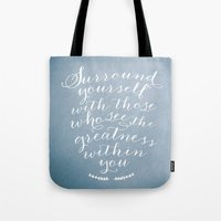 Surround Yourself With..… Tote Bag