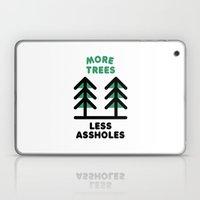 More Trees Less Assholes Laptop & iPad Skin