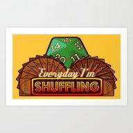 Everyday I'm Shuffling  … Art Print