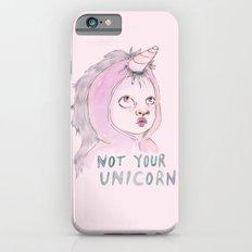 Not Your Unicorn iPhone 6 Slim Case