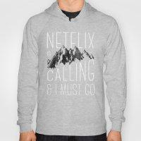 Netflix Is Calling Hoody