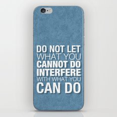 Do Not Let What You Cannot Do Interfere With What You Can Do iPhone & iPod Skin