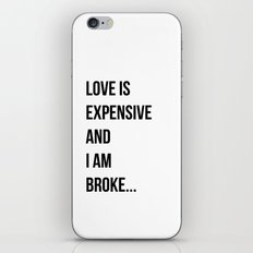 Love is expensive and I am broke... iPhone & iPod Skin