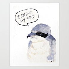 I Impale My Foes Art Print