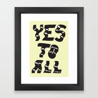Yes to All Framed Art Print