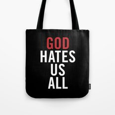 God Hates Us All. Tote Bag