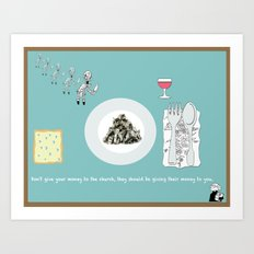 Don't give your money to the church Art Print