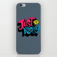 Just Kidding iPhone & iPod Skin