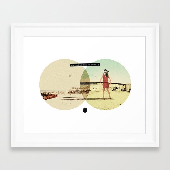 You Look Great When I'm (...) Fucked Up | Collage Framed Art Print