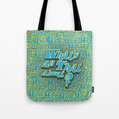 What's All That About? Tote Bag