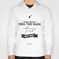 Marley Quote - Some people feel the rain, others just get wet. Hoody