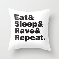 Eat & Sleep & Rave & Rep… Throw Pillow