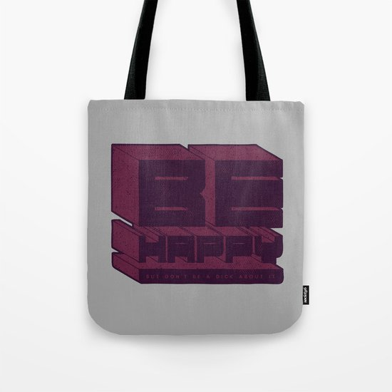 Be But Don't Be Tote Bag