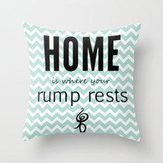 Home is where your rump rests Throw Pillow