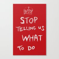 stop telling us what to do Canvas Print
