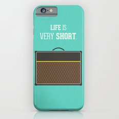 Life is short Slim Case iPhone 6s
