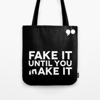 Fake It Until You Make It Tote Bag