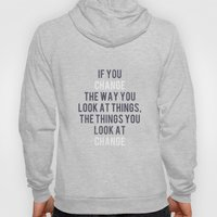 Change the way you look at things Hoody