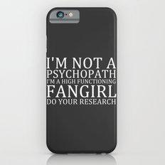 I'm Not A Psychopath... … iPhone 6 Slim Case