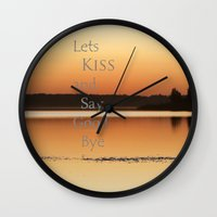 Lets  Kiss and Say Good bye! Wall Clock