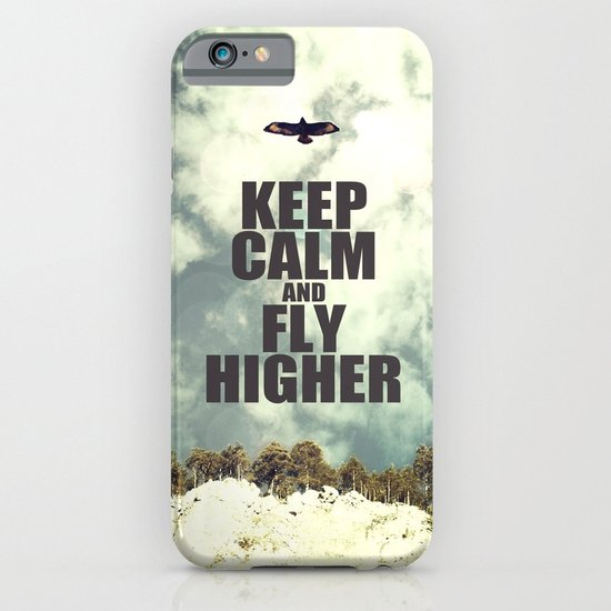 Keep Calm And Fly Higher iPhone & iPod Case