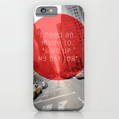 give up my day job Slim Case iPhone 6s