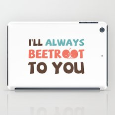 I'll Always Beetroot (Valentines Day) iPad Case