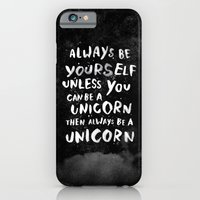 words iPhone & iPod Cases featuring Always be yourself. Unless you can be a unicorn, then always be a unicorn. by WEAREYAWN