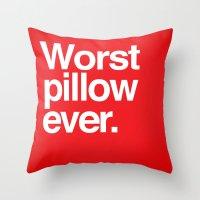 Worst Ever. Throw Pillow