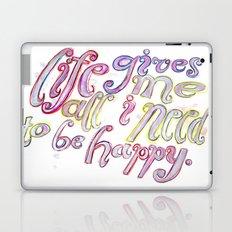 Life Gives Me All I Need  Laptop & iPad Skin