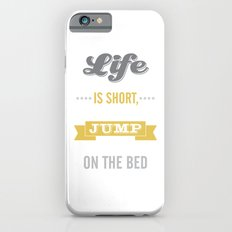 Life is Short Jump on the Bed in Mustard iPhone 6 Slim Case