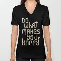 Do what makes you happy Unisex V-Neck