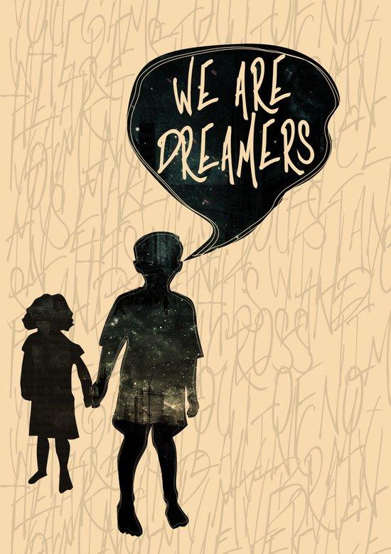 We Are Dreamers Art Print