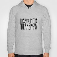 I Belong In The Freaksho… Hoody