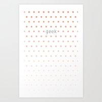 I'm A Geek And I Love Po… Art Print