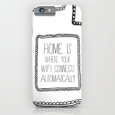 home is where your wifi connects automatically iPhone 6 Slim Case