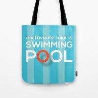 My favorite color is swimming pool Tote Bag