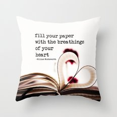 fill your paper with the breathings of your heart - William Wordsworth Throw Pillow
