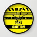 Keep out and take Caution Quotes Wall Clock