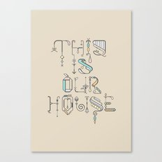 This Is Our House Canvas Print