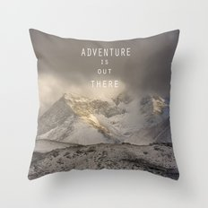 Adventure is out there. At the mountains. Throw Pillow
